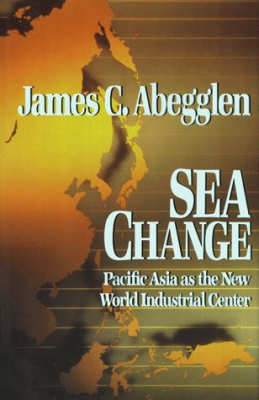 Image of Sea Change : Pacific Asia As The New World Industrial Center