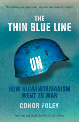 Image of Thin Blue Line How Humanitarianism Went To War