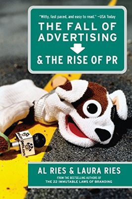 Fall Of Advertising & The Rise Of Pr