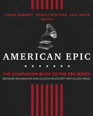 American Epic : When Music Gave America Her Voice