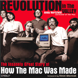 Image of Revolution In The Valley : The Insanely Great Story Of How The Mac Was Made