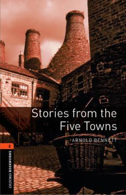 Image of Stories From The Five Towns : Oxford Bookworms : Stage 2