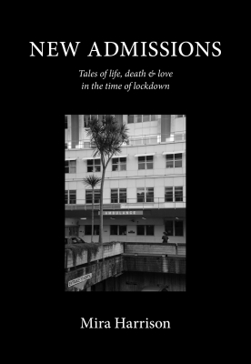 Image of New Admissions : Tales Of Life Death And Love In The Time Oflockdown
