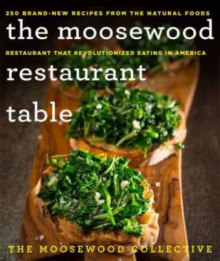 Image of The Moosewood Restaurant Table : 250 Brand-new Recipes From The Natural Foods Restaurant That Revolutionized Eating