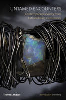 Image of Untamed Encounters : Contemporary Jewelry From Extraordinarygemstones