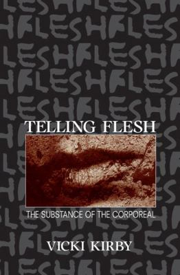 Image of Telling Flesh : The Substance Of The Corporeal