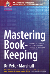 Image of Mastering Book Keeping A Complete Guide To The Principles & Practice Of Business Accounting