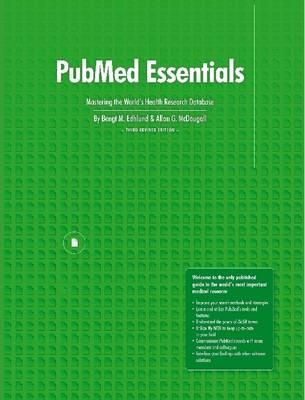 Image of Pubmed Essentials Mastering The World's Health Research Database