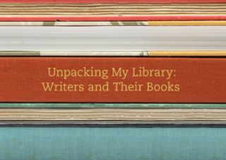 Image of Unpacking My Library : Writers And Their Books