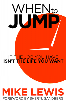 Image of When To Jump : If The Job You Have Isn't The Life You Want