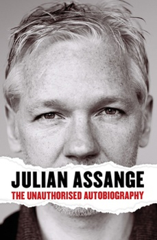 Image of Julian Assange The Unauthorised Autobiography