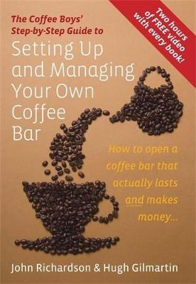 Image of Coffee Boys Step-by-step Guide To Setting Up & Managing Yourown Coffee Bar