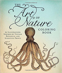 Art Of Nature Coloring Book : 60 Illustrations Inspired By Vintage Botanical And Scientific Prints