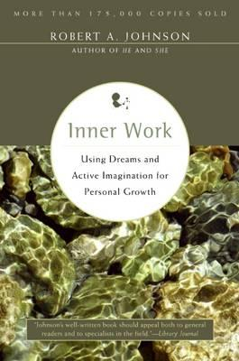 Image of Inner Work Using : Dreams And Active Imagination For Personal Growth