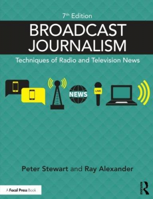 Image of Broadcast Journalism : Techniques Of Radio And Television News