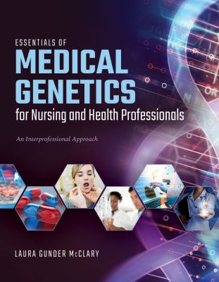 Image of Essentials Of Medical Genetics For Nursing And Health Professionals : An Interprofessional Approach