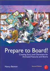 Image of Prepare To Board : Creating Story And Characters For Animated Features And Shorts
