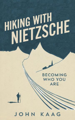 Image of Hiking With Nietzsche : Becoming Who You Are