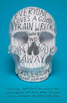 Image of Everyone Loves A Good Train Wreck : Why We Can't Look Away