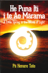 Image of He Puna Iti I Te Ao Marama : A Little Spring In The World Oflight