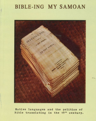Bible-ing My Samoan : Native Languages And The Politics Of Bible Translating In The 19th Century