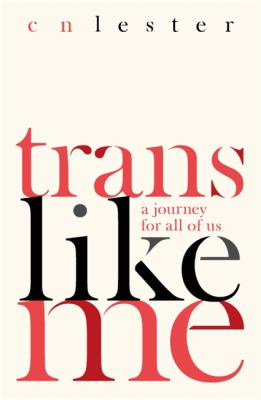 Image of Trans Like Me : A Journey For All Of Us