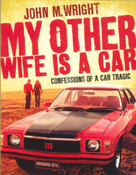 Image of My Other Wife Is A Car Confessions Of A Car Tragic