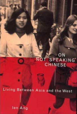 Image of On Not Speaking Chinese Living Between Asia & The West