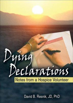 Image of Dying Declarations : Notes From A Hospice Volunteer