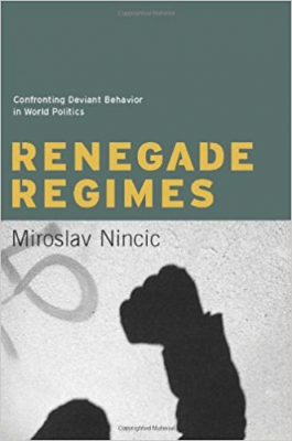 Image of Renegade Regimes : Confronting Deviant Behavior In World Politics