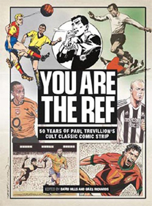 Image of You Are The Ref The Ultimate Illustrated Guide To The Laws Of Football