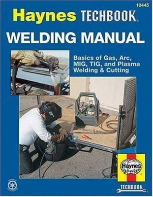 Image of Welding Manual : Basics Of Gas Arc Mig Tig And Plasma Welding And Cutting