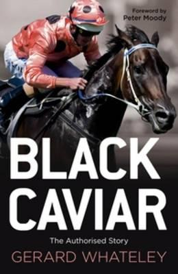 Image of Black Caviar : The Horse Of A Lifetime