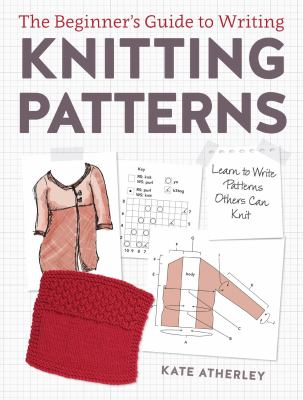 Image of Beginners Guide To Writing Knitting Patterns