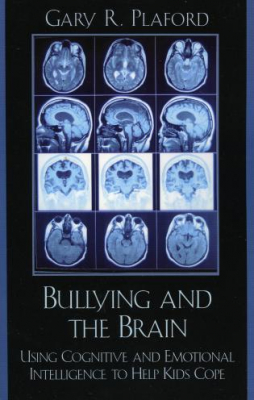 Image of Bullying & The Brain Using Cognitive & Emotional Intelligence To Help Kids Cope