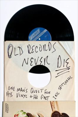 Image of Old Records Never Die : One Man's Quest For His Vinyl And His Past
