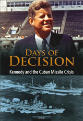 Image of Kennedy And The Cuban Missile Crisis : Days Of Decision