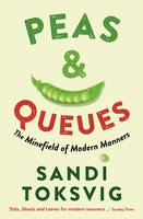 Image of Peas & Queues : The Minefield Of Modern Manners