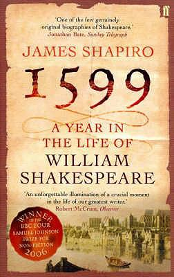 1599 : A Year In The Life Of William Shakespeare