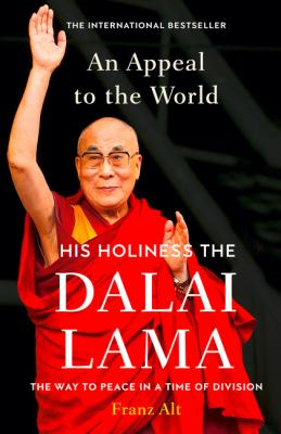 An Appeal To The World : His Holiness The Dalai Lama - The Way To Peace In A Time Of Division