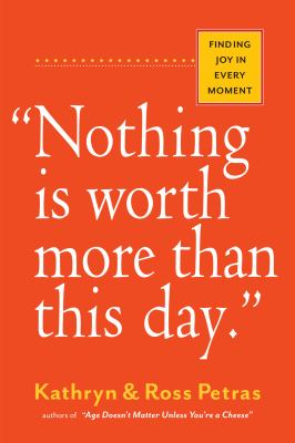 Image of Nothing Is Worth More Than This Day : Finding Joy In The Everyday