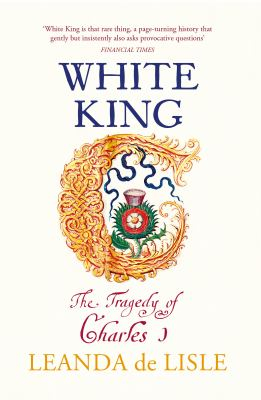 Image of White King : The Tragedy Of Charles I