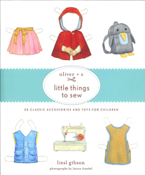 Image of Oliver + S Little Things To Sew : 20 Classic Accessories Andtoys For Children