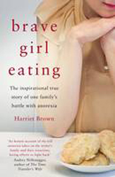 Image of Brave Girl Eating : The Inspirational True Story Of One Family's Battle With Anorexia
