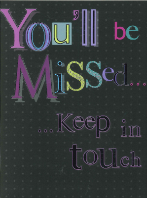Image of You'll Be Missed Keep In Touch : Medium Greeting Card