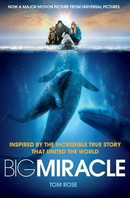 Image of Big Miracle : Three Trapped Whales One Small Town A Big-hearted Story Of Hope