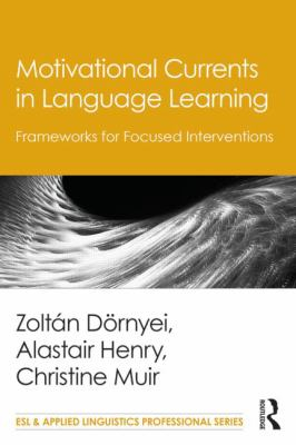 Image of Motivational Currents In Language Learning : Frameworks For Focused Interventions