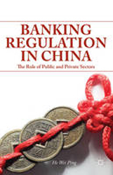 Banking Regulation In China : The Role Of Public And Privatesectors