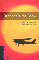 Image of Oranges In The Snow : Oxford Bookworms Starter Pick-a-path Format