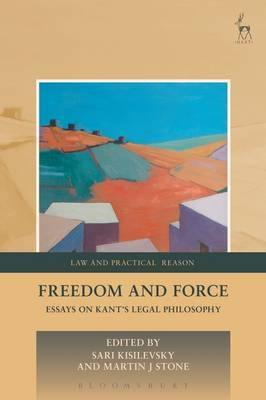 Image of Freedom And Force : Essays On Kant's Legal Philosophy